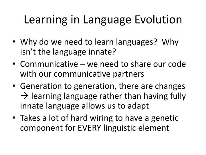 Learning in Language Evolution