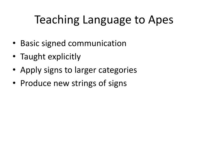 Teaching Language to Apes
