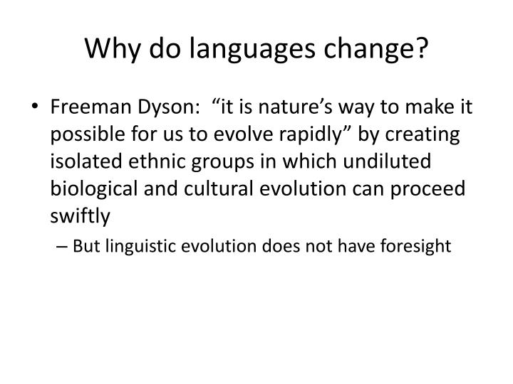 Why do languages change?