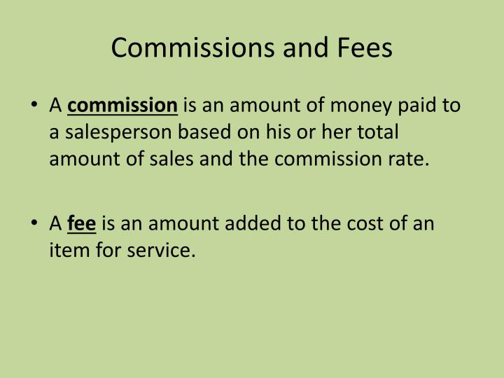 Commissions and Fees