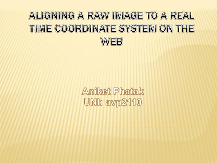 Aligning a raw image to a real time coordinate system on the web