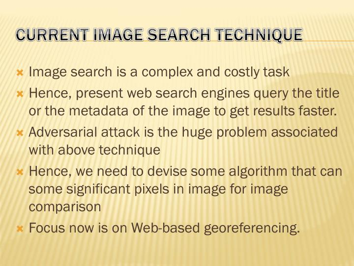 Image search is a complex and costly