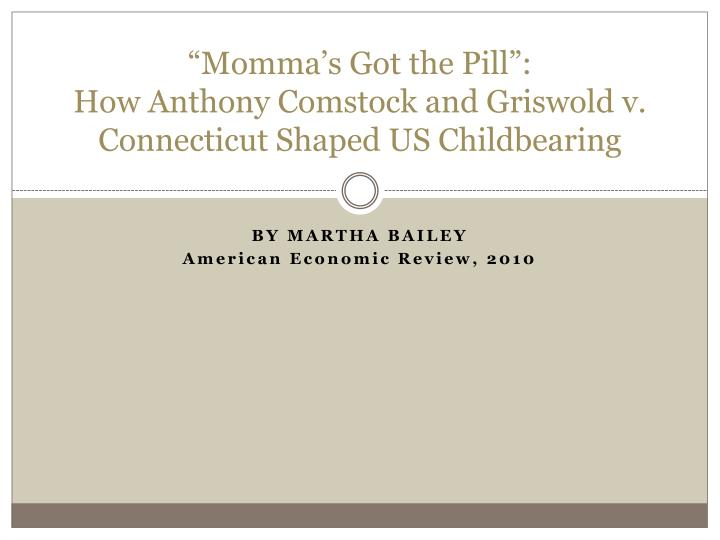 momma s got the pill how anthony comstock and griswold v connecticut shaped us childbearing n.