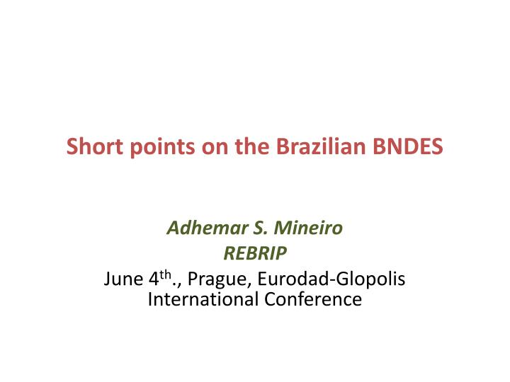 short points on the brazilian bndes n.