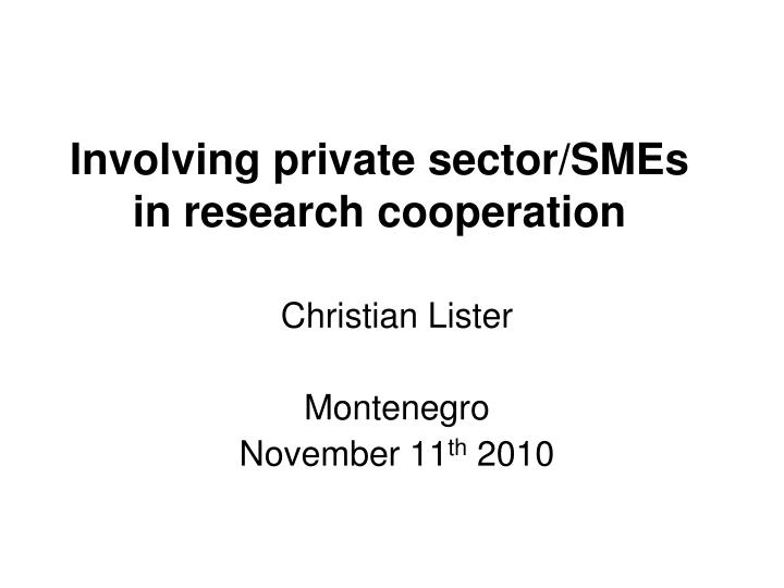Involving private sector smes in research cooperation