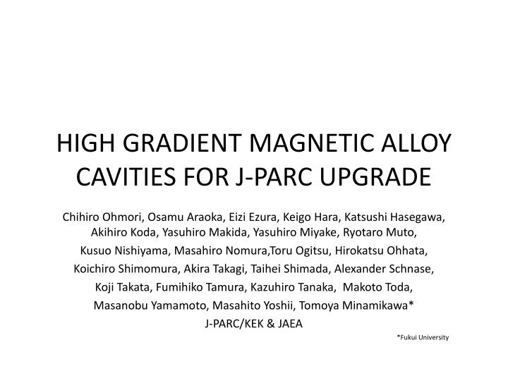 high gradient magnetic alloy cavities for j parc upgrade n.