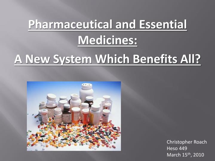 pharmaceutical and essential medicines a new system which benefits all n.