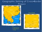 geographic setting of cross border project