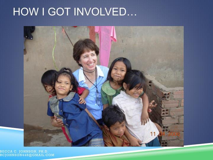 How I got involved…
