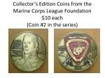 collector s edition coins from the marine corps league foundation 10 each coin 2 in the series