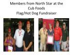 members from north star at the cub foods flag hot dog fundraiser