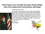 please keep in your thoughts prayers audrey roiger wife of the department commandant mel roiger