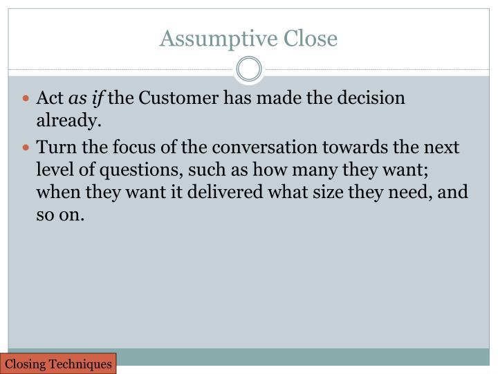 Assumptive Close