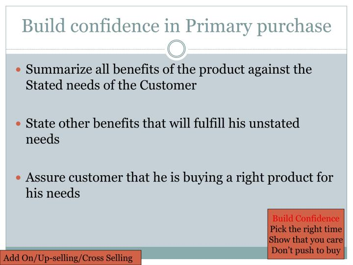 Build confidence in Primary purchase