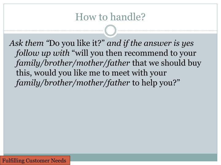 How to handle?