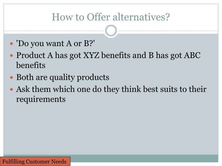 How to Offer alternatives?