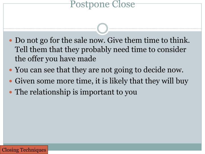 Postpone Close