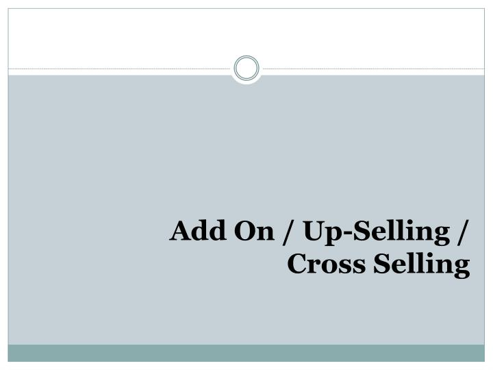 Add On / Up-Selling /