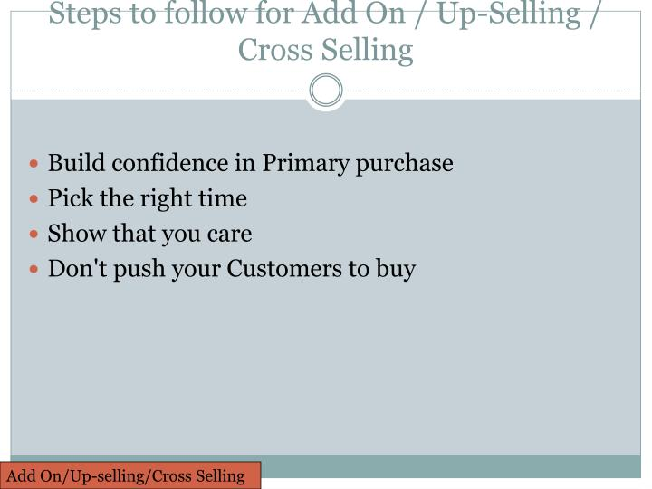 Steps to follow for Add On / Up-Selling / Cross Selling