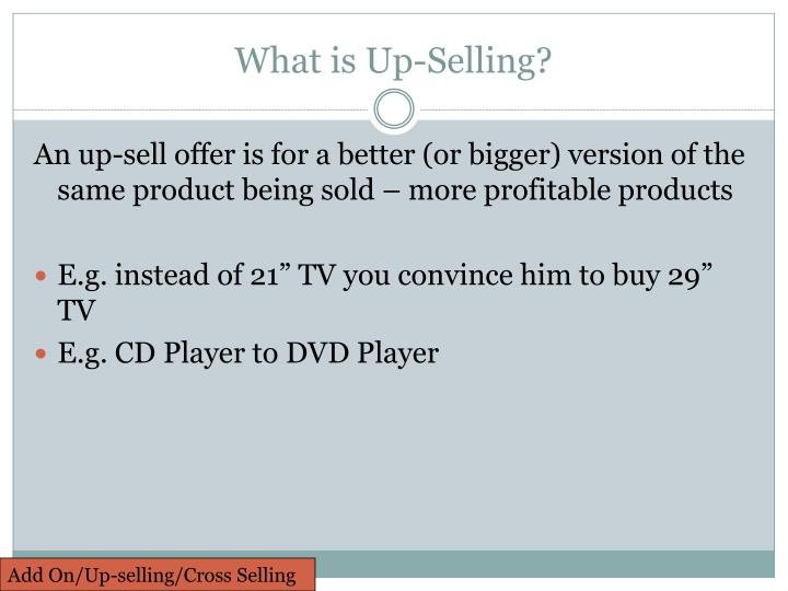 What is Up-Selling?