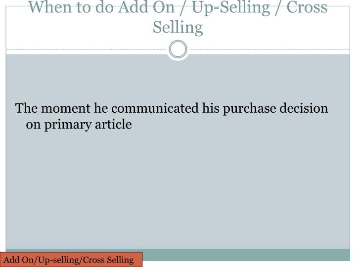 When to do Add On / Up-Selling / Cross Selling