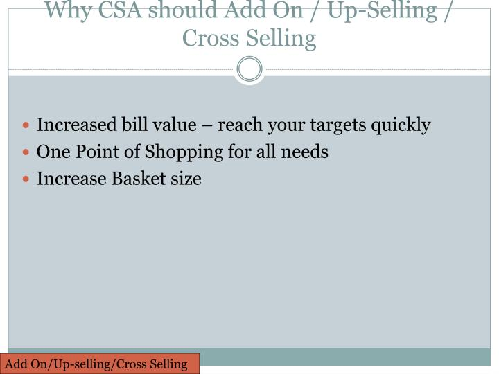 Why CSA should Add On / Up-Selling / Cross Selling