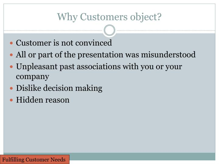 Why Customers object?