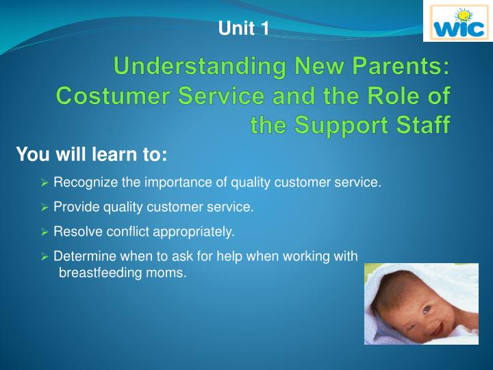 understanding new parents costumer service and the role of the support staff n.