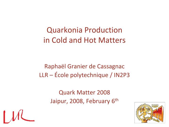 quarkonia production in cold and hot matters n.