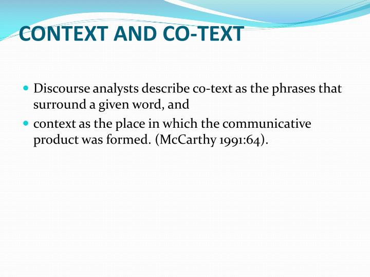 CONTEXT AND CO-TEXT