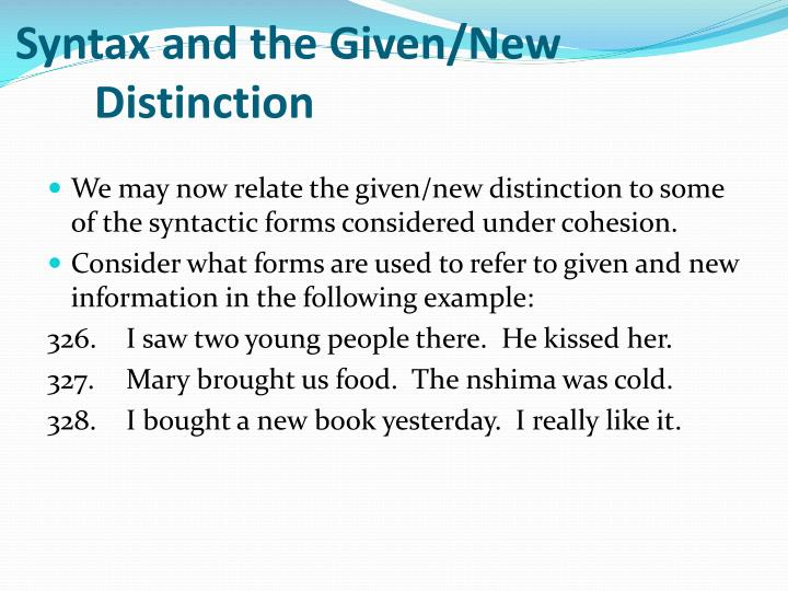 Syntax and the Given/New 	Distinction