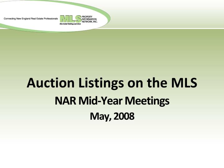 auction listings on the mls nar mid year meetings may 2008 n.