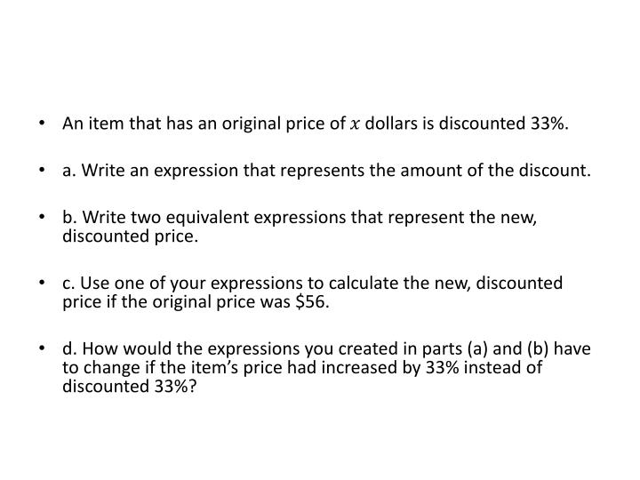 An item that has an original price of 𝑥 dollars is discounted 33%.