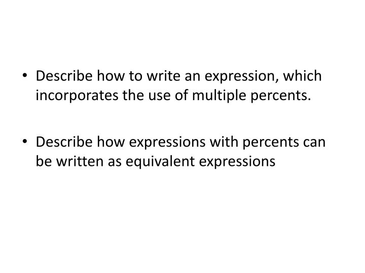 Describe how to write an expression, which incorporates the use of multiple