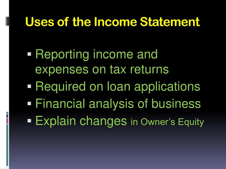 Uses of the Income Statement