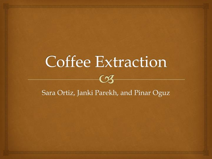 coffee extraction n.
