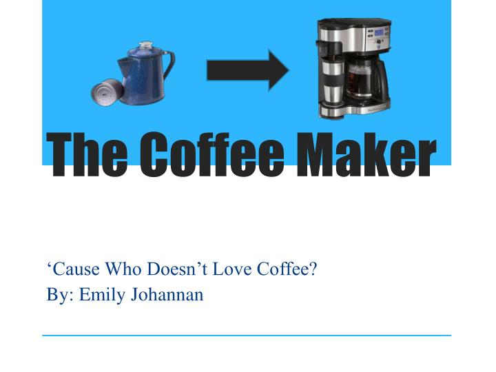 the coffee maker n.