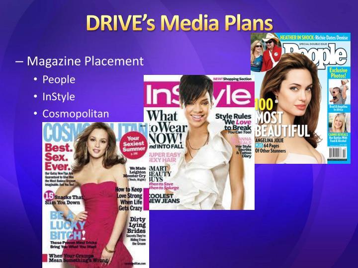 DRIVE's Media Plans