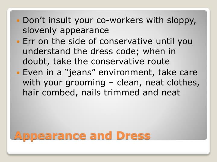 Don't insult your co-workers with sloppy, slovenly appearance