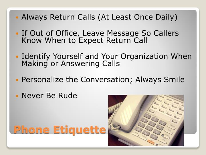 Always Return Calls (At Least Once Daily)