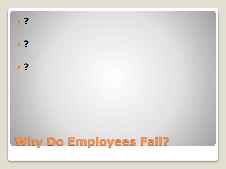 Why do employees fail