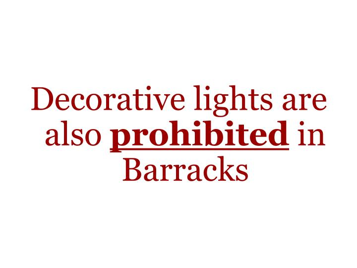Decorative lights are also