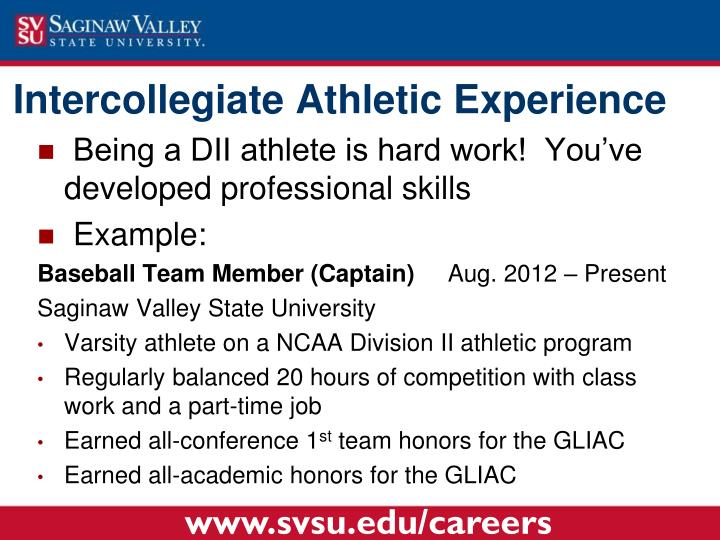 Being a DII athlete is hard work!  You've developed professional skills