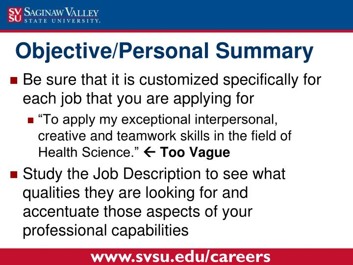 Be sure that it is customized specifically for each job that you are applying for