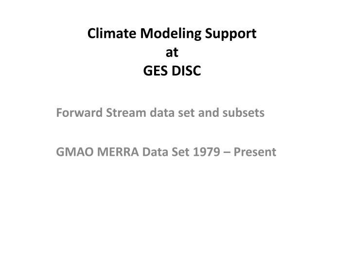 climate modeling support at ges disc n.
