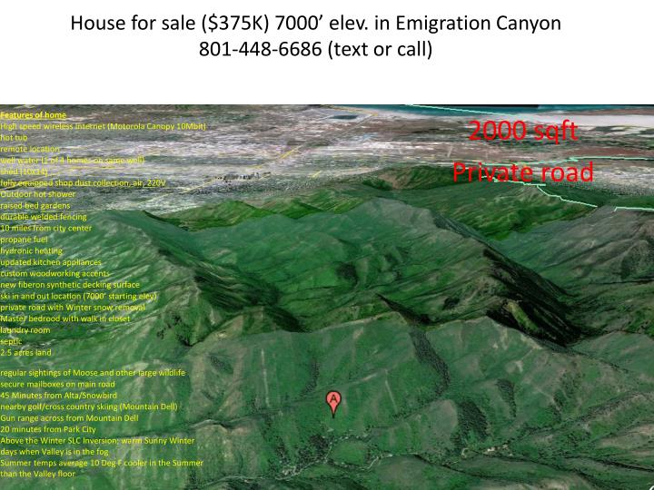 house for sale 375k 7000 elev in emigration canyon 801 448 6686 text or call n.