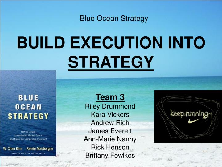 the execution of a blue ocean Guest columnist blue ocean strategy's fatal flaw by wayne e pollard marketing to blue ocean strategy execution first.