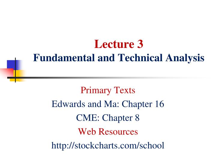 lecture 3 fundamental and technical analysis n.