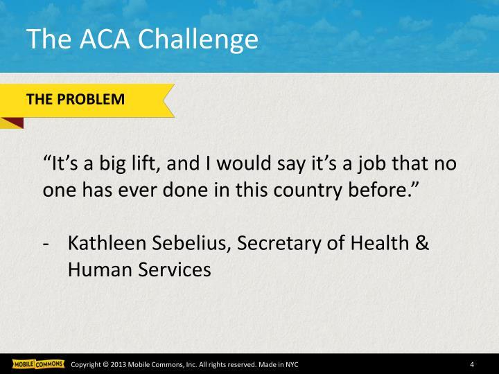 The ACA Challenge