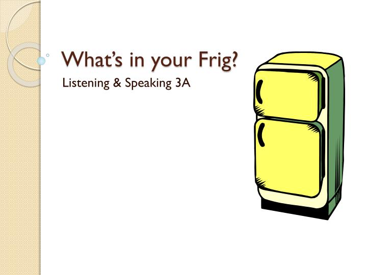 what s in your frig n.